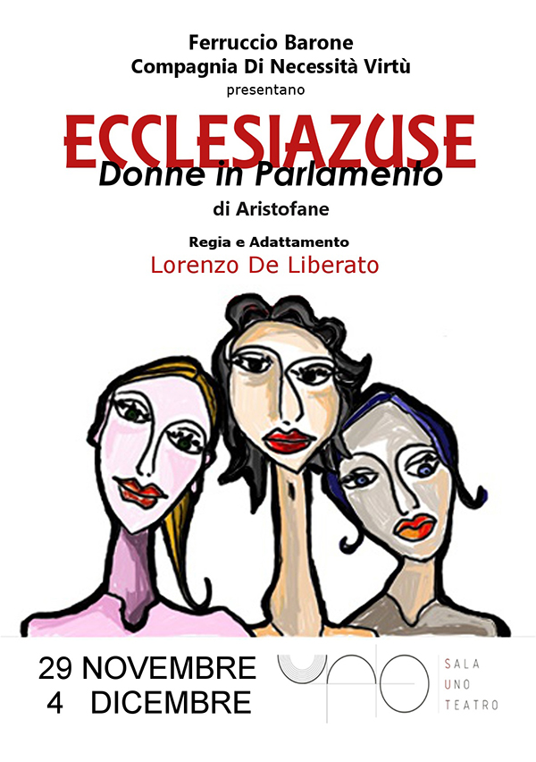 Ecclesiazuse – donne al parlamento - Sala Uno Teatro San Giov